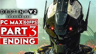 DESTINY 2 SHADOWKEEP ENDING Gameplay Walkthrough Part 3 [1080p HD 60FPS PC] - No Commentary