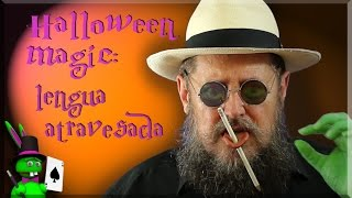Halloween Magic: Lengua Atravesada ( Pierced Tongue )