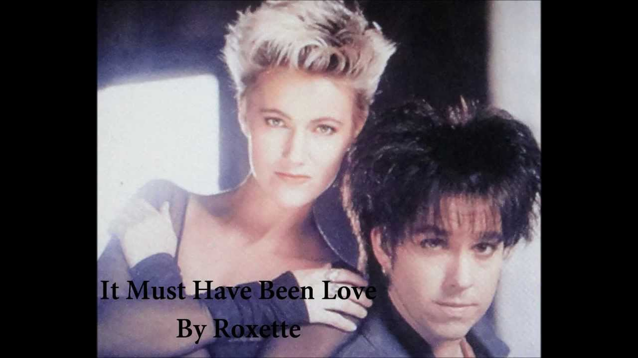 """The Story of ROXETTE's """"IT MUST HAVE BEEN LOVE"""" – MY ROCK ..."""