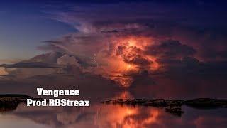 Vengeance ¦ Prod.RBStreax