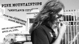 "Pink Video - Pink Mountaintops - ""Ambulance City"" (Official Audio)"