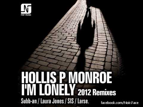 Hollis P Monroe - I'm Lonely [Laura Jones Remix] - Official - Noir Music