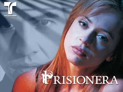 prisionera cancion telenoela Music Videos