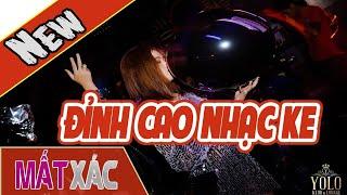 Nonstop 2019 Hay ( ĐỘC ) - ĐỈNH CAO NHẠC KE - Nhạc Sàn HpvTV DJ Remix 2019HD
