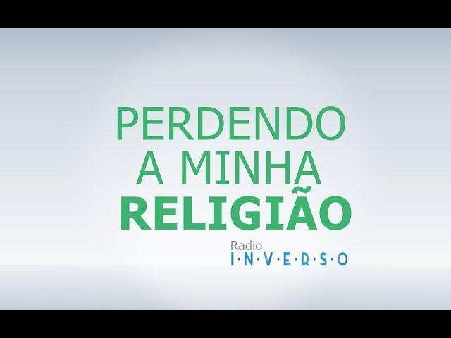 Perdendo a minha religião - Flavio Siqueira