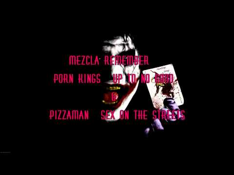 Mezcla Remember -  Porn Kings - Up To No Good -&- Pizzaman - Sex On The Streets.mp4 video