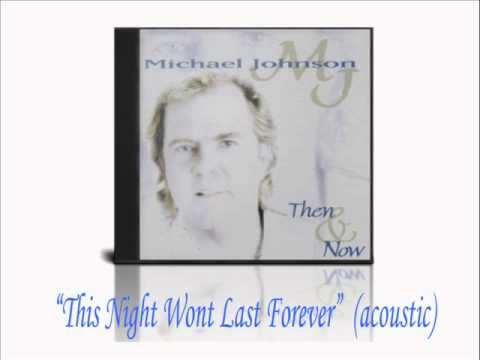Michael Johnson - This Night Wont Last Forever