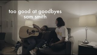 Too Good At Goodbyes by Sam Smith  Hannah Pangilinan amp Kali Vidanes cover