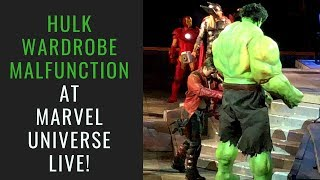 Hulk Wardrobe Malfunction at MARVEL UNIVERSE LIVE! AGE OF HEROES