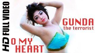 O My Heart HD Full Video Song GUNDA the terrorist 2015   Bappy Achol