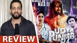 Udta Punjab Review by Salil Acharya | Shahid Kapoor, Alia Bhatt, Kareena, Diljit | Full Movie Rating