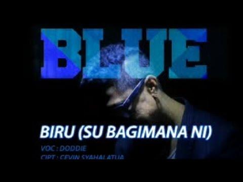Doddie Latuharhary - Biru (su Bagimana Ini) video