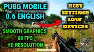 PUBG Mobile 0.6 Best settings Smooth Graphics 60 Fps for Low End Devices 4.37 MB
