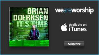 Watch Brian Doerksen Its Time For The Reign Of God video