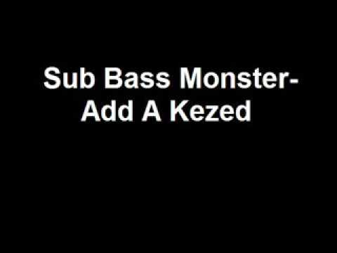 Sub Bass Monster - Add A Kezed (Közr.:AC)