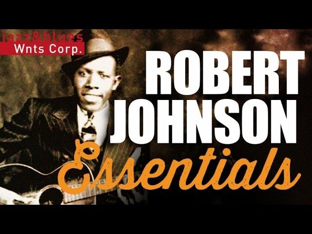 Robert Johnson - Essential Mississippi Delta Blues
