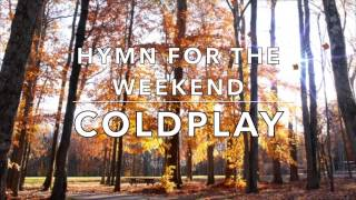 Coldplay feat Beyonc Hymn for the Weekend Lyrics Cover