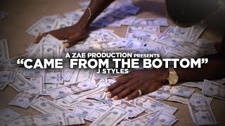J Styles - Came From the Bottom (Official Music Video)
