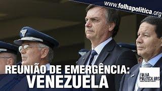 Bolsonaro faz reunião emergencial com Comandantes das Forças Armadas e ministros - Venezuela