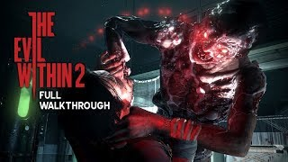 THE EVIL WITHIN 2 – Full Gameplay Walkthrough (No Commentary) 1080p HD
