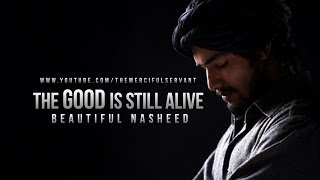 The Good Is Still Alive – Beautiful Nasheed