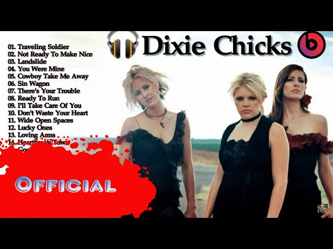 The Best Of  Dixie Chicks     Dixie Chicks Greatest Hits HD