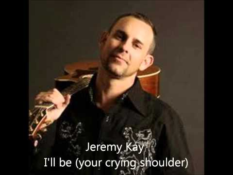 Jeremy Kay - I'll Be Your Crying Shoulder video
