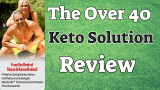 The Over 40 Keto Solution Review - Keto Diet For Men and Women Over 40