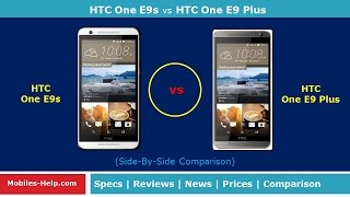 HTC One E9s vs HTC One E9 Plus - Watch The Difference?