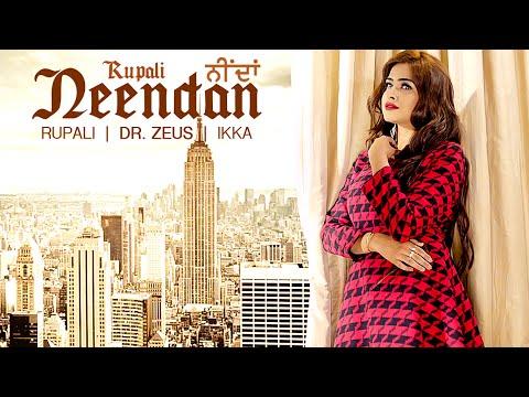 NEENDAN (Full Video) RUPALI Feat. DR ZEUS, IKKA   Latest Punjabi Songs 2016