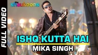ISHQ KUTTA HAI FULL VIDEO HD  The Shaukeens