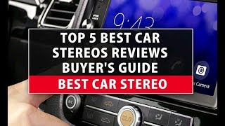 Best Car Stereo - Top 5 Best Car Stereos 2018 Reviews Buyer
