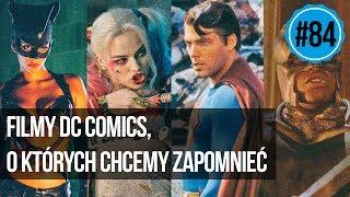 #84 Filmy DC, o których chcemy zapomnieć