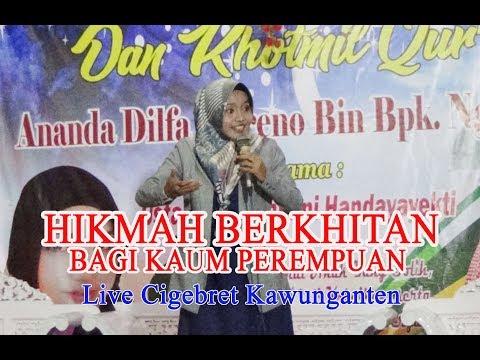 Terbaru Ceramah Ustazah Mumpuni Handayayekti Live Cigebret Kawunganten