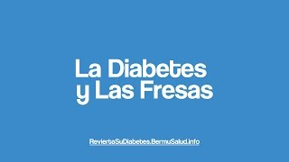 La Diabetes Y Las Fresas | Food For Diabetes