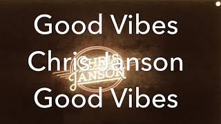 Good Vibes Chris Janson