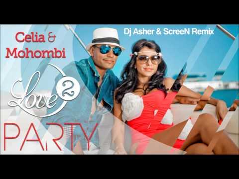 Celia feat Mohombi Love 2 Party (DJ Asher n ScreeN Remix)