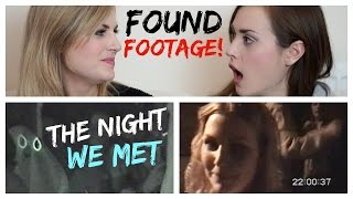 FOUND FOOTAGE! THE NIGHT WE FIRST MET