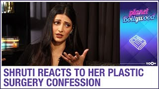 Shruti Haasan REACTS on her plastic surgery confession | Exclusive Interview