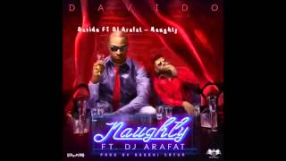 Davido FT DJ Arafat – Naughty