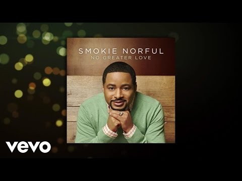 Smokie Norful - No Greater Love (Lyric Video)
