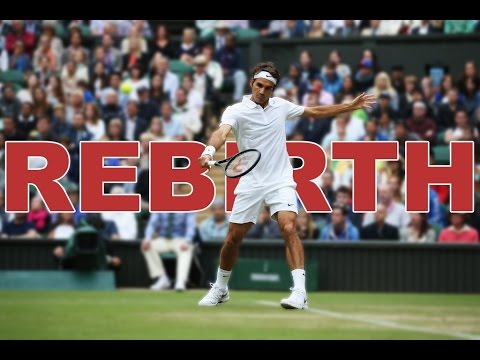 Roger Federer - Rebirth [HD]