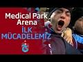 Medical Park Arena'daki ilk mücadelemizin öyküsü