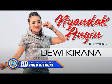 Dewi Kirana - NYANDAK ANGIN ( Official Music Video ) [HD]