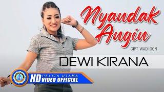 Download Lagu Dewi Kirana - NYANDAK ANGIN ( Official Music Video ) [HD] Gratis STAFABAND