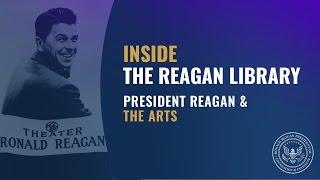 Inside the Reagan Library - President Reagan & The Arts