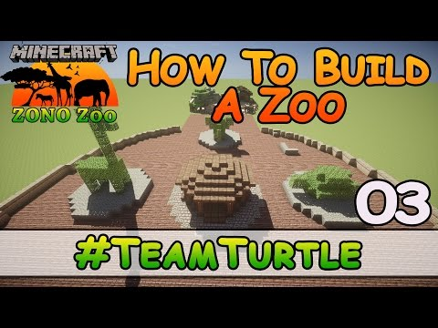 Zoo In Minecraft :: #TeamTurtle :: How To Build :: E3 :: Z One N Only