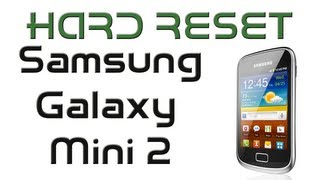 HARD RESET samsung galaxy mini 2