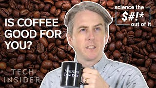 The science of why coffee is good for you