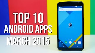 Top 10 Android Apps of March 2015